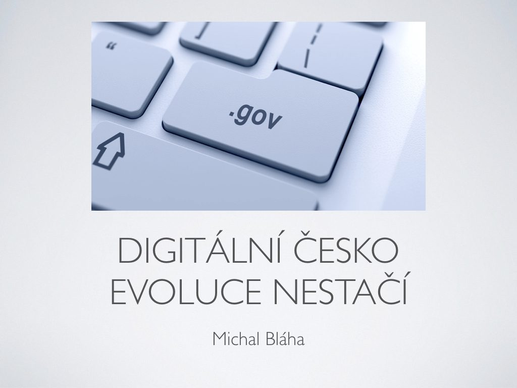 Digitální Česko, když evoluce nestačí. Michal Bláha