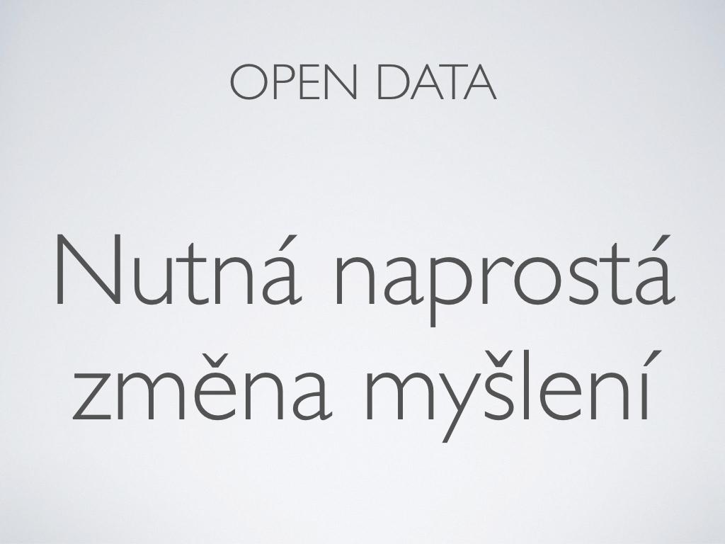 open data - Nutná naprostá změna myšlení