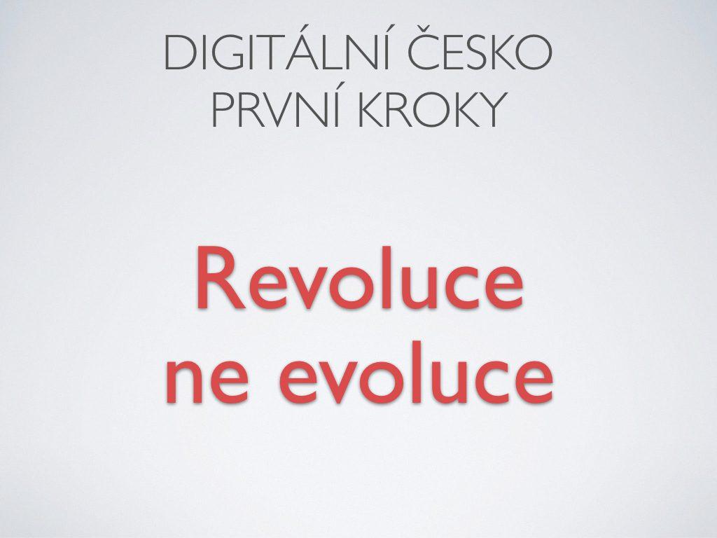 Digitální česko První kroky - Revoluce, ne evoluce